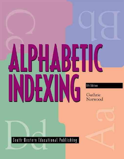 Alphabetic Indexing By Guthrie, Mearl R./ Norwood, Carolyn V.
