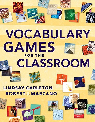 Vocabulary Games for the Classroom By Carleton, Lindsay/ Marzano, Robert J.