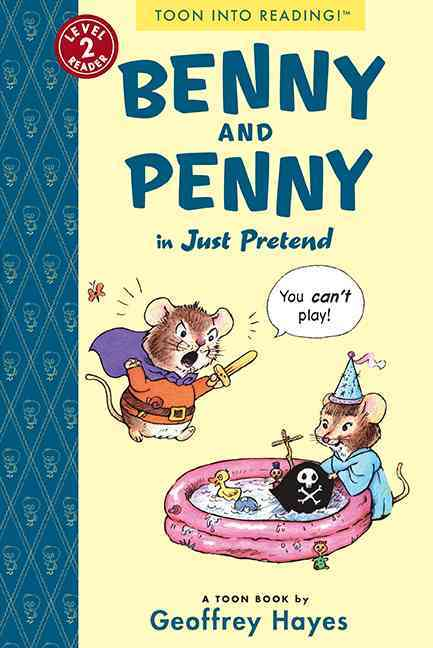 Benny and Penny in Just Pretend By Hayes, Geoffrey/ Hayes, Geoffrey (ILT)